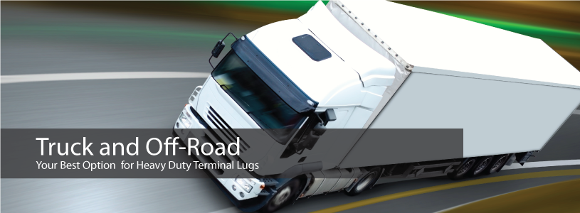 Truck & Off-Road Power Connectors, Your Best Option for Heavy Duty Terminal Lugs